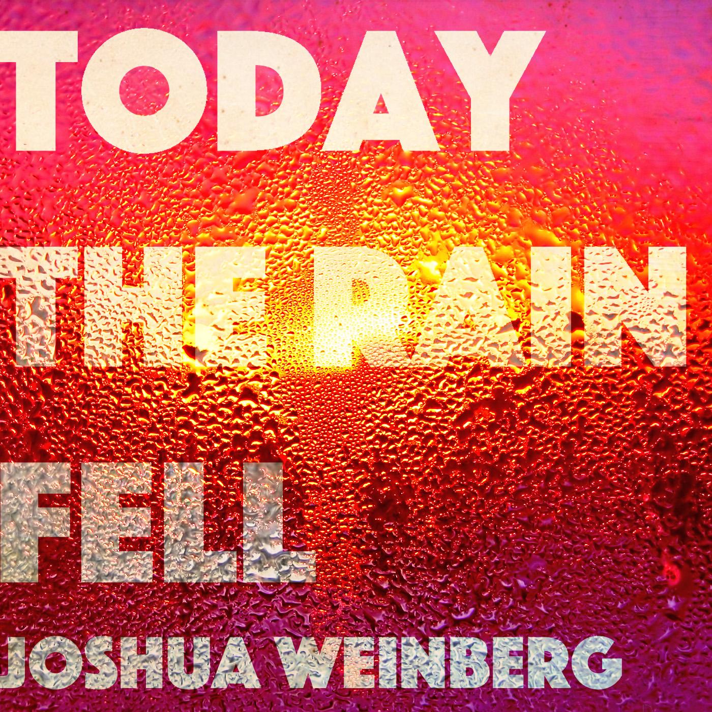 Today the Rain Fell