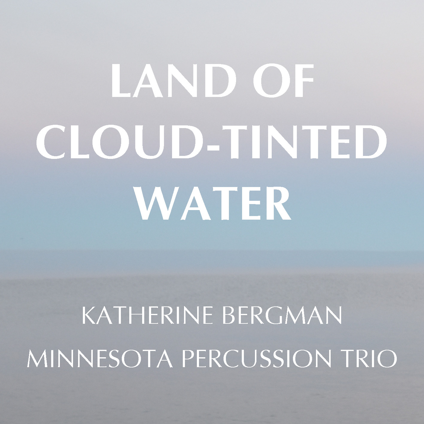 Land of Cloud-Tinted Water