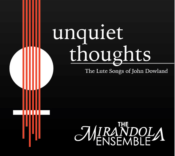 Unquiet Thoughts: The Lute Songs of John Dowland